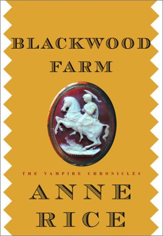 Blackwood Farm: The Vampire Chronicles: Rice, Anne