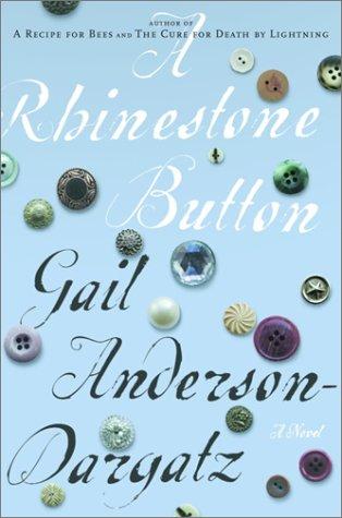 A Rhinestone Button: A Novel: Anderson-Dargatz, Gail