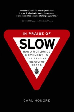 9780676975727: In Praise of Slow : How a Worldwide Movement Is Challenging the Cult of Speed