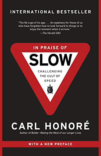 9780676975734: In Praise of Slow: How a Worldwide Movement Is Challenging the Cult of Speed