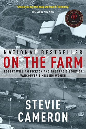 9780676975857: On the Farm: Robert William Pickton and the Tragic Story of Vancouver's Missing Women