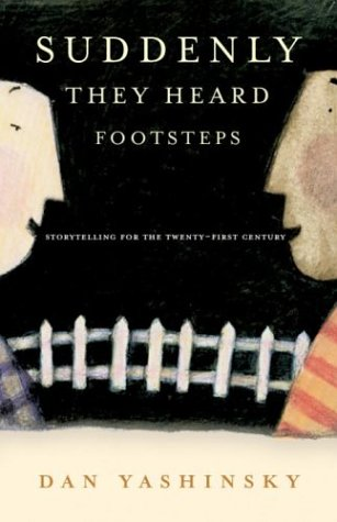 9780676975925: Suddenly They Heard Footsteps : Storytelling for the 21st Century