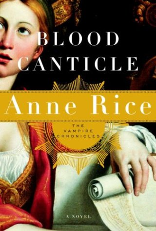 Blood Canticle - The Vampire Chronicles: Anne Rice