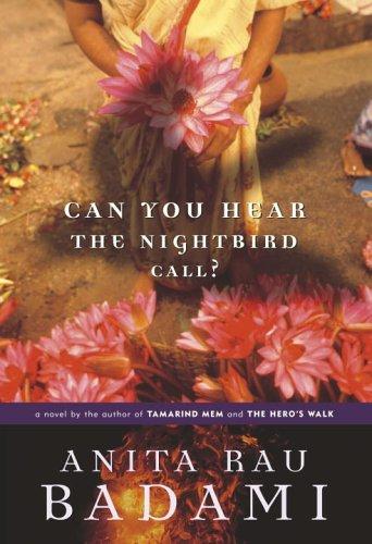 Can You Hear the Nightbird Call?: Anita Rau Badami