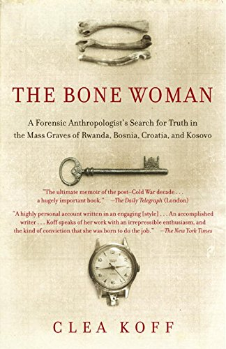 9780676976076: Bone Woman - A Forensic Anthropologist's Search for Truth in the Mass Graves of Rwanda, Bosnia, Croatia, & Kosovo (04) by Koff, Clea [Paperback (2005)]