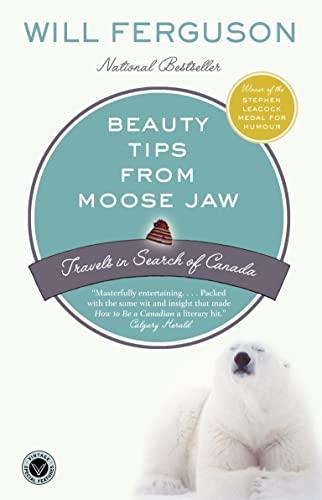 Beauty Tips from Moose Jaw: Travels in: Will Ferguson
