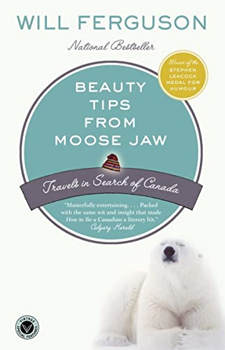 9780676976441: Beauty Tips from Moose Jaw: Travels in Search of Canada [Idioma Inglés]