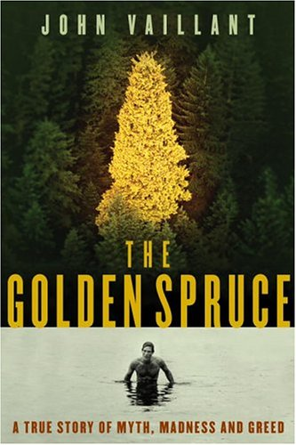9780676976458: The Golden Spruce: A True Story of Myth, Madness and Greed