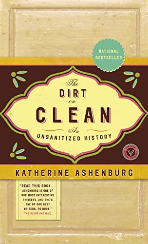 9780676976649: The Dirt on Clean: An Unsanitized History