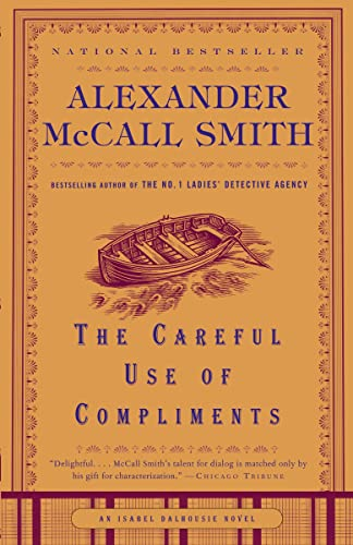 9780676976687: The Careful Use of Compliments: Book 4 (The Isabel Dalhousie Series)