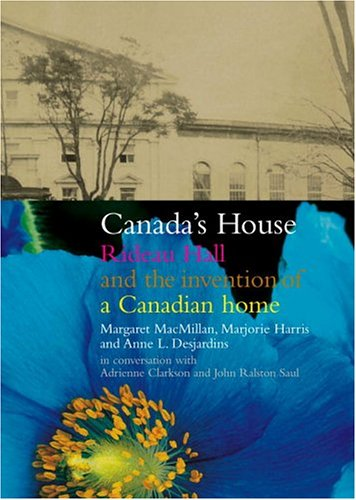 Canada's House - Rideau Hall and the invention of a Canadian home