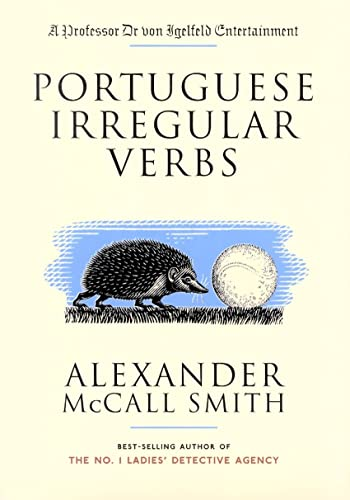 Portuguese Irregular Verbs [SIGNED]: Smith, Alexander McCall