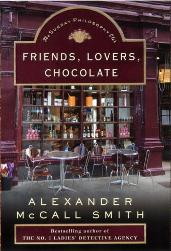 9780676976908: Friends, Lovers, Chocolate (Sunday Philosophy Club, Book 2)