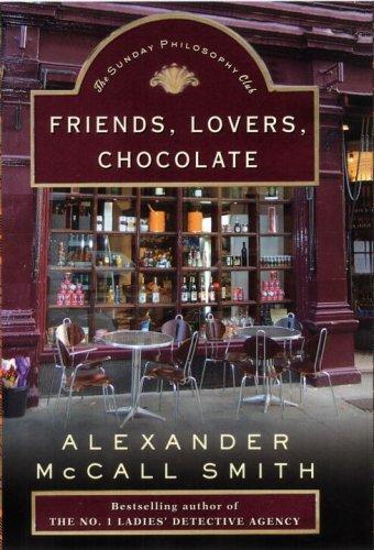 9780676976908: Friends, Lovers, Chocolate (Sunday Philosophy Club, Book 2)