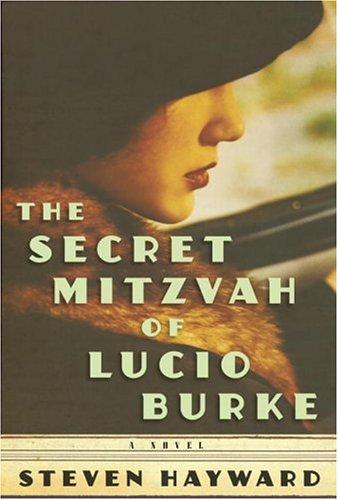 Title: THE SECRET MITZVAH OF LUCIO BURKE: Steven Hayward