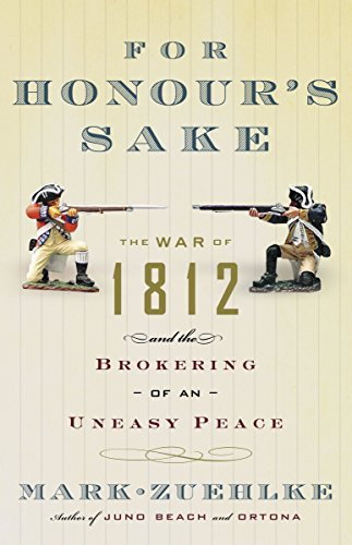 9780676977066: For Honour's Sake: The War of 1812 and the Brokering of an Uneasy Peace