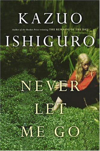 Never Let Me Go: Ishiguro, Kazuo.