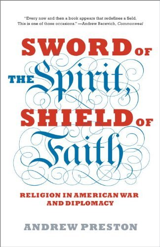 9780676977424: [( Sword of the Spirit, Shield of Faith: Religion in American War and Diplomacy )] [by: Andrew Preston] [Feb-2012]