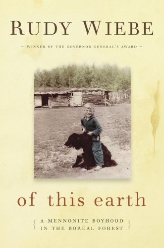 9780676977523: Of This Earth: A Mennonite Boyhood in the Boreal Forest