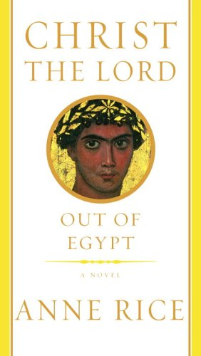 9780676977684: Christ the Lord: Out of Egypt