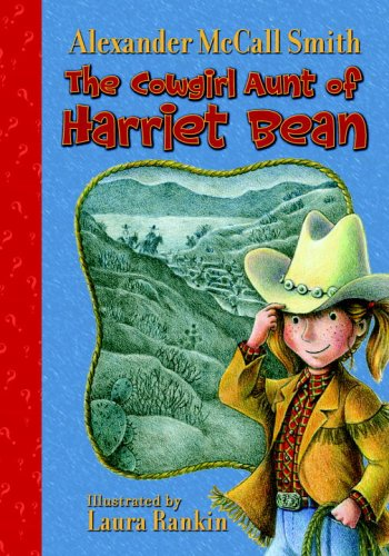 The Cowgirl Aunt of Harriet Bean: Alexander Mccall Smith