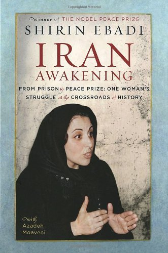 9780676978025: Iran Awakening: From Prison to Peace Prize: One Woman's Struggle at the Crossroads of History