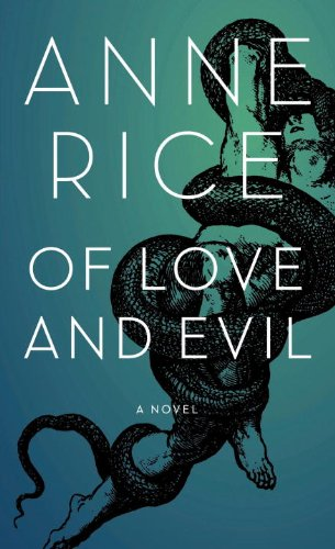 Of Love and Evil: Rice, Anne