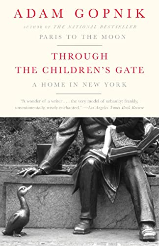 Through the Children's Gate: A Home in New York (0676978274) by Gopnik, Adam
