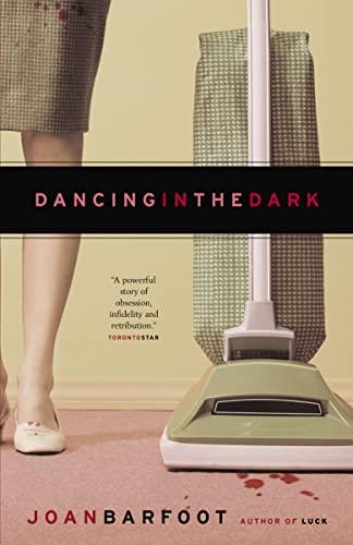 Dancing in the Dark: Joan Barfoot