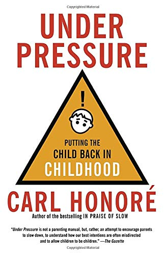 9780676978438: Under Pressure: Putting the Child Back in Childhood