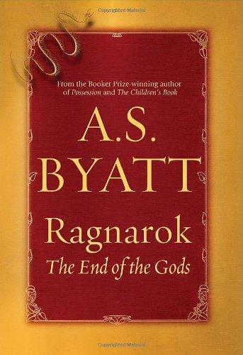 Ragnarok: The End of the Gods: Byatt, A.S.