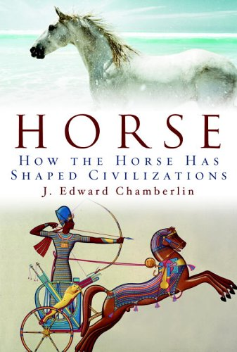9780676978681: Horse: How the Horse Has Shaped Civilizations