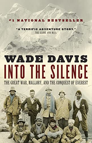 Into the Silence: The Great War, Mallory,: Wade Davis