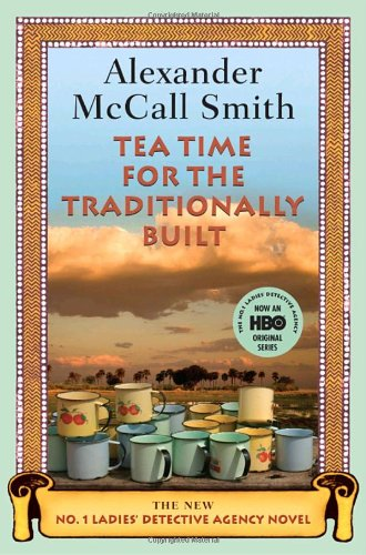 Tea Time for the Traditionally Built (0676979238) by Alexander McCall Smith