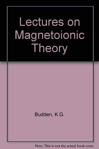 Documents on Modern Physics: Lectures on Magnetoionic: Budden K G