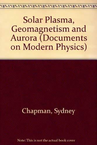 9780677001302: Solar Plasma, Geomagnetism and Aurora (Documents on Modern Physics)