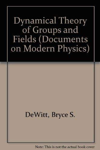 9780677009803: Dynamical Theory of Groups and Fields