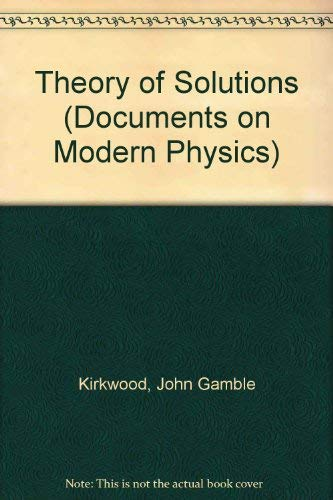 Theory of Solutions. Edited by Z. W.: John Gamble Kirkwood