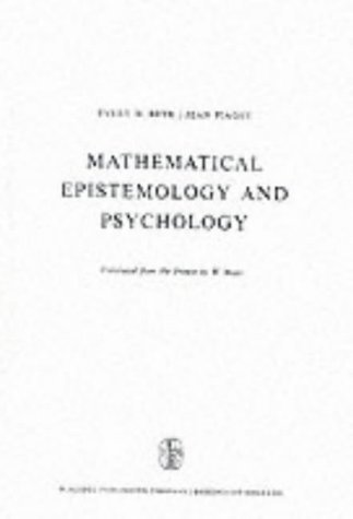Mathematical Epistemology and Psychology (Synthese Library): E. W. Beth,