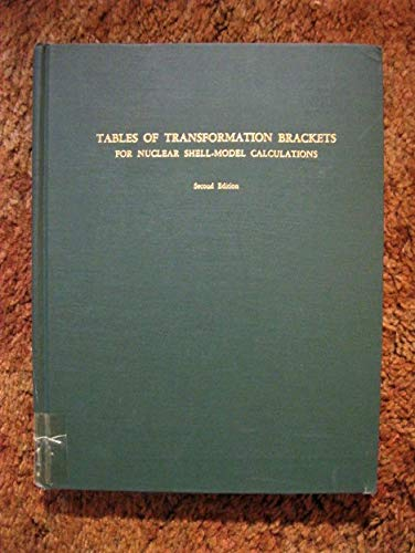 Tables of Transformation Brackets for Nuclear Shell-model Calculations: Brody, T.A., Moshinsky, M.