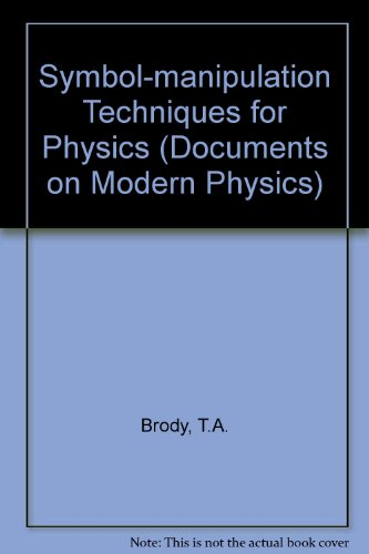 9780677018201: Symbol-manipulation Techniques for Physics (Documents on Modern Physics)