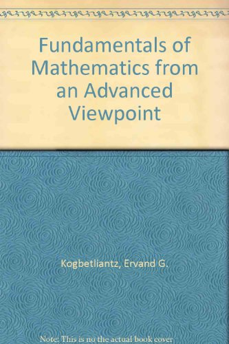 9780677020006: Fundamentals of Mathematics from an Advanced Viewpoint: v. 1 & 2 in 1v