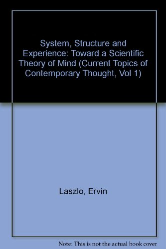 System, Structure, and Experience: Toward a Scientific Theory of Mind (Current Topics of ...