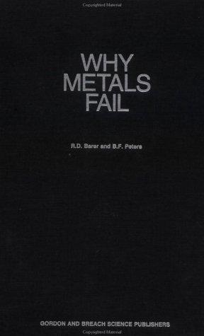 Why Metals Fail: Barer, R. D.
