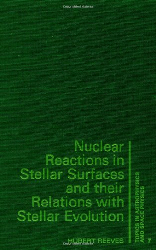 Nuclear Reactions In Stellar S (Topics in Astrophysics and Space Physics): Reeves, H., Reeves, ...