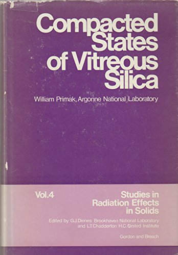The compacted states of vitreous silica (Studies: William Primak