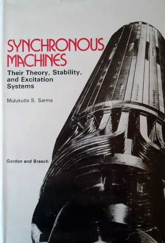 Synchronous Machines: Their Theory, Stability, and Excitation Systems: Sarma, Mulukutla S.