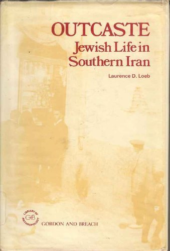 Outcaste: Jewish Life in Southern Iran (Library of Anthropology)