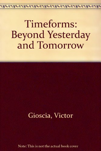 9780677048505: TimeForms beyond yesterday and tomorrow (His Varieties of temporal experience)