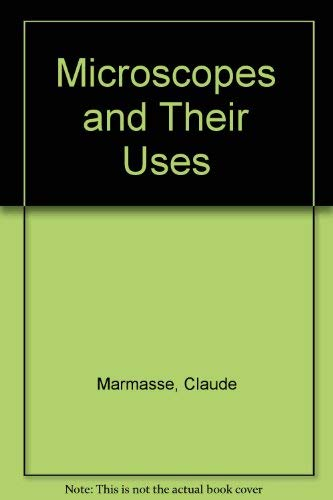 Microscopes and Their Uses: Marmasse, C.
